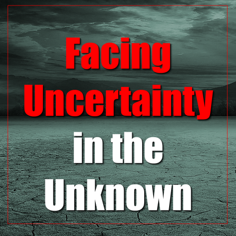 With God we can face the Uncertainty ahead